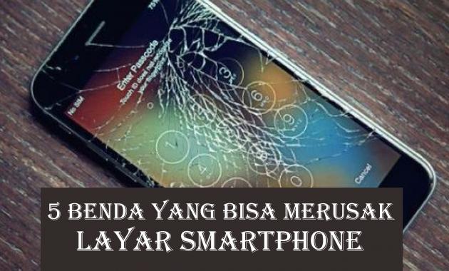 5 benda yang bisa merusak layar Smartphone
